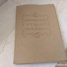 Libros de segunda mano: LIBRO ANTIGUO DISTINCION Y ETIQUETA MODERNA. AÑO 1943. JOSÉ SÁNCHEZ MORENO. Lote 171725139