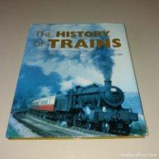 Libros de segunda mano: LIBRO. THE HISTORY OF TRAINS (TRENES), COLIN GARRATT, ED. CHANCELLOR PRESS, 2002. Lote 171744472