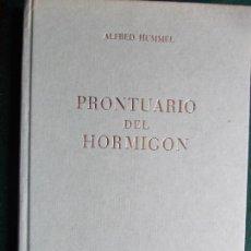 Libros de segunda mano: PRONTUARIO DEL HORMIGON ALFRED HUMMEL EDITORES TECNICOS ASOCIADOS. Lote 171766019