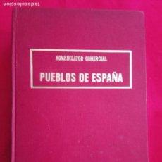 Libros de segunda mano: NOMENCLATOR COMERCIAL. PUEBLOS DE ESPAÑA.VV.AA.. Lote 171786282