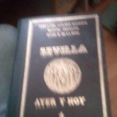 Libros de segunda mano: SEVILLA AYER Y HOY. F.ALVAREZ PALACIOS-M.FERRAND-J.M.DE LA ROSA. EDISUR. Lote 171789485