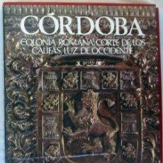 Libros de segunda mano: CÓRDOBA, COLONIA ROMANA, CORTE DE LOS CALIFAS, LUZ DE OCCIDENTE - ED. EVEREST 1983 - VER. Lote 171795622