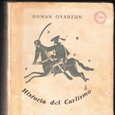 Libros de segunda mano: ROMAN OYARZUN HISTORIA DEL CARLISMO EDICIONES FE 1939 . Lote 171796312