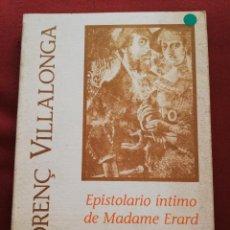 Libros de segunda mano: EPISTOLARIO ÍNTIMO DE MADAME ERARD (LLORENÇ VILLALONGA) ESTUDI GENERAL LUL.LIÀ. Lote 171796615