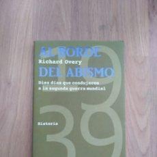 Libros de segunda mano: AL BORDE DEL ABISMO. RICHARD OVERY.. Lote 171798688