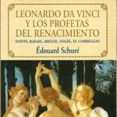 Libros de segunda mano: LEONARDO DA VINCI Y LOS PROFETAS DEL RENACIMIENTO . DANTE, RAFAEL...--- ÉDOUARD SCHURÉ. Lote 171818458