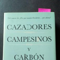 Libros de segunda mano: CAZADORES, CAMPESINOS Y CARBON. UNA HISTORIA DE LAS SOCIEDADES HUMANAS - IAN MORRIS. Lote 171818583