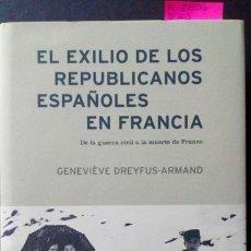 Libros de segunda mano: EL EXILIO DE LOS REPUBLICANOS ESPAÑOLES EN FRANCIA. DE LA GUERRA CIVIL A LA MUERTE DE FRANCO. Lote 171824034