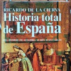 Libros de segunda mano: HISTORIA TOTAL DE ESPAÑA. RICARDO DE LA CIERVA. 1997. Lote 171826684