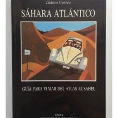 Libros de segunda mano: SÁHARA ATLÁNTICO: GUÍA PARA VIAJAR DEL ATLAS AL SAHEL (SÁHARA OCCIDENTAL, MAURITANIA, MARRUECOS, ARG. Lote 171830180