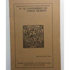 Libros de segunda mano: TEMAS DIDÁCTICOS DE CULTURA TRADICIONAL. Nº 12 COSTUMBRES DE OTROS TIEMPOS. Lote 171830207