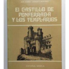 Libros de segunda mano: EL CASTILLO DE PONFERRADA Y LOS TEMPLARIOS. Lote 171830304