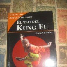 Libros de segunda mano: EL TAO DEL KUNG-FÚ : BASES PARA EL ENTRENAMIENTO / LIANG YIN CHUAN ; COAUTOR: ADOLFO PÉREZ. Lote 171884544