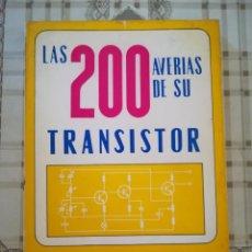 Libros de segunda mano: LAS 200 AVERÍAS DE SU TRANSISTOR - J. DE IVANA - 1ª EDICIÓN 1971. Lote 171887680