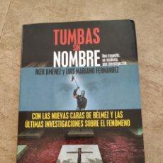Libros de segunda mano: LIBRO IKER JIMÉNEZ TUMBAS SIN NOMBRE 2004. Lote 171893242