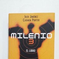 Libros de segunda mano: MILENIO 3. EL LIBRO. IKER JIMENEZ. CARMEN PORTER. CIRCULO DE LECTORES. TDK397. Lote 171935897