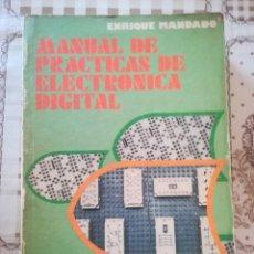 Libros de segunda mano: MANUAL DE PRÁCTICAS DE ELECTRÓNICA DIGITAL - ENRIQUE MANDADO. Lote 171943158