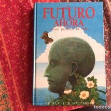 Libros de segunda mano: EL FUTURO AHORA. COMO PREDECIR TU VIDA. DUEK Y JULIA PARKER.. Lote 171965354
