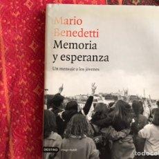Libros de segunda mano: MEMORIA Y ESPERANZA. MARIO BENEDETTI. Lote 171967233