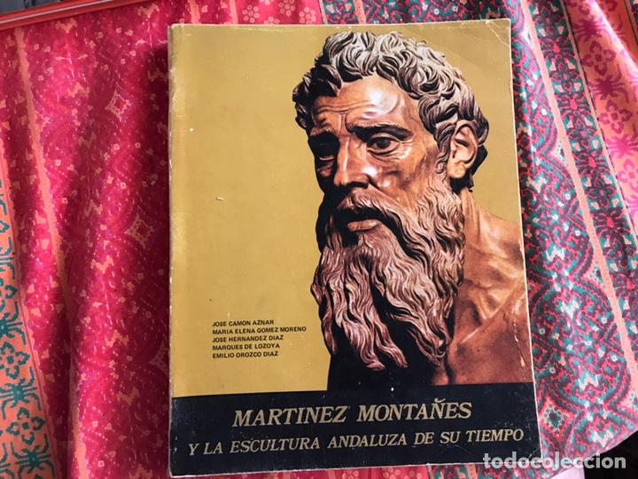 MARTÍNEZ MONTAÑÉS Y LA ESCULTURA ANDALUZA DE SU TIEMPO. EMILIO OROZCO, CAMÓN AZNAR... (Libros de Segunda Mano - Bellas artes, ocio y coleccionismo - Otros)