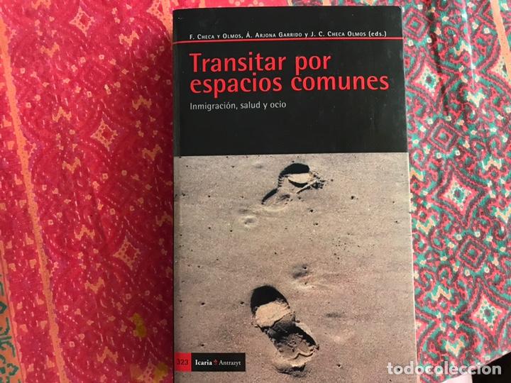 TRANSITAR POR ESPACIOS COMUNES. INMIGRACIÓN SALUD Y OCIO. F. CHECA Y OLMOS. BUEN ESTADO (Libros de Segunda Mano - Pensamiento - Otros)