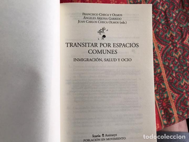 Libros de segunda mano: Transitar por espacios comunes. Inmigración Salud y ocio. F. Checa y Olmos. Buen estado - Foto 4 - 171968338
