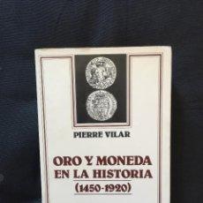 Libros de segunda mano: ORO Y MONEDA EN LA HISTORIA (1450-1920) DE PIERRE VILAR. Lote 171968767
