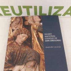 Libros de segunda mano: MUSEO NACIONAL COLEGIO DE SAN GREGORIO.COLECCION.MINISTERIO DE CULTURA.. Lote 171997539