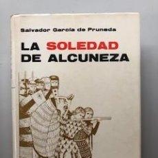 Libros de segunda mano: LA SOLEDAD DE ALCUNEZA - SALVADOR GARCIA DE PRUNEDA. EDICIONES CID, MADRID, 1965. Lote 172017798