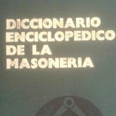 Libros de segunda mano: DICCIONARIO ENCICLOPEDICO DE LA MASONERIA. Lote 172034234