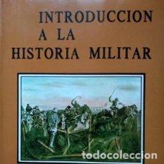 Libros de segunda mano: INTRODUCCIÓN A LA HISTORIA MILITAR. SIGLO XX 1900-1939 -- L. ALONSO DE PEDRO Y L. MARTÍNEZ-KLEISER. Lote 172045193