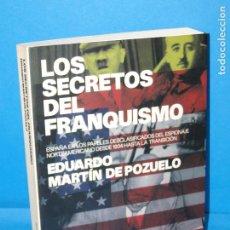 Libros de segunda mano: LOS SECRETOS DEL FRANQUISMO . - MARTIN DE POZUELO, EDUARDO. Lote 172055668