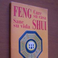 Libros de segunda mano: FENG SHUI. CURE SU CASA, SANE SU VIDA. COLECCIÓN AÑO CERO, 2000.. Lote 172058503