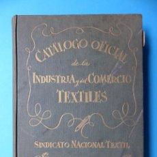 Libros de segunda mano: SINDICATO NACIONAL TEXTIL - CATALOGO OFICIAL DE LA INDUSTRIA Y DEL COMERCIO TEXTILES - AÑO 1954. Lote 172061860