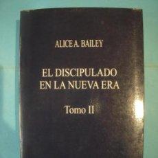 Libros de segunda mano: EL DISCIPULADO EN LA NUEVA ERA (TOMO II) - ALICE A. BAILEY - EDITORIAL SIRIO, 1998 (MUY BUEN ESTADO). Lote 172070872