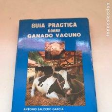 Libros de segunda mano: GUÍA PRÁCTICA SOBRE EL GANADO VACUNO. Lote 172078200