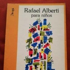Libros de segunda mano: RAFAEL ALBERTI PARA NIÑOS (EDICIONES DE LA TORRE). Lote 172083835