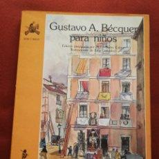 Libros de segunda mano: GUSTAVO A. BÉCQUER PARA NIÑOS (EDICIONES DE LA TORRE). Lote 172084150