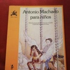 Libros de segunda mano: ANTONIO MACHADO PARA NIÑOS (EDICIONES DE LA TORRE). Lote 172084385