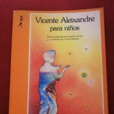 Libros de segunda mano: VICENTE ALEIXANDRE PARA NIÑOS (EDICIONES DE LA TORRE). Lote 172084613