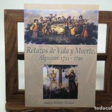 Libros de segunda mano: BOLUFER : RETAZOS DE VIDA Y MUERTE. ALGECIRAS:1711-1799. Lote 172092912