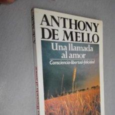 Libros de segunda mano: UNA LLAMADA AL AMOR (CONSCIENCIA - LIBERTAD - FELICIDAD) / ANTHONY DE MELLO / SAL TERRAE 1998. Lote 172097408