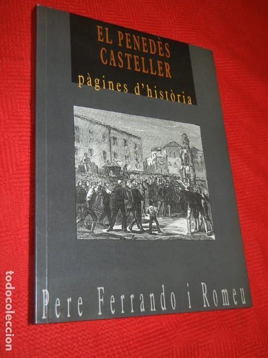 EL PENEDES CASTELLER. PAGINES D'HISTORIA, DE PERE FERRANDO I ROMEU 1998 (Libros de Segunda Mano - Historia - Otros)