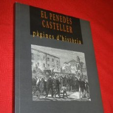 Libros de segunda mano: EL PENEDES CASTELLER. PAGINES D'HISTORIA, DE PERE FERRANDO I ROMEU 1998. Lote 172108429