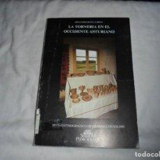 Libros de segunda mano: LA TORNERIA EN EL OCCIDENTE ASTURIANO.ARMANDO GRAÑA GARCIA.MUSEO ETNOGRAFICO DE GRANDAS DE SALIME 19. Lote 172114394
