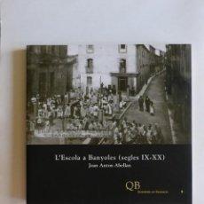 Libros de segunda mano: L'ESCOLA A BANYOLES (SEGLES IX-XX) - JOAN ANTON ABELLAN - QUADERNS DE BANYOLES. Lote 172115325