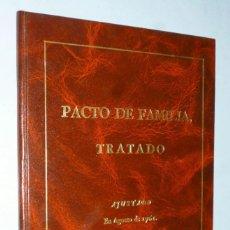 Libros de segunda mano: PACTO DE FAMILIA, TRATADO ENTRE EL REI NUESTRO SEÑOR Y EL REY CHRISTIANISIMO.... Lote 172122398