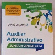 Libros de segunda mano: TEMARIO VOL. 2 - AUXILIAR ADMINISTRATIVO JUNTA DE ANDALUCÍA - MAD 2016 -VER INDICE. Lote 172130552