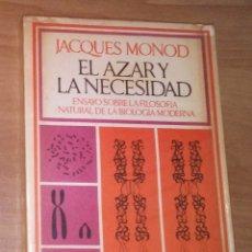 Libros de segunda mano: JACQUES MONOD - EL AZAR Y LA NECESIDAD. ENSAYO SOBRE LA FILOSOFÍA NATURAL DE LA BIOLOGÍA MODERNA. Lote 211577954