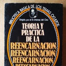 Libros de segunda mano: BIBLIOTECA BÁSICA DE LOS TEMAS OCULTOS N°14: TEORÍA Y PRÁCTICA DE LA REENCARNACIÓN. JIMÉNEZ DEL OSO. Lote 172153533
